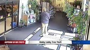 thief steals lighted trees from hobby lobby