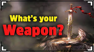 what is the best weapon for you