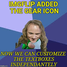 Customize Meme - imgflip added the gear icon now we can customize the textboxes