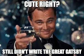 Gatsby Meme - leonardo dicaprio cheers meme imgflip