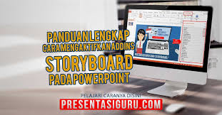 rpp membuat storyboard panduan lengkap cara mengaktifkan addins storyboard pada powerpoint