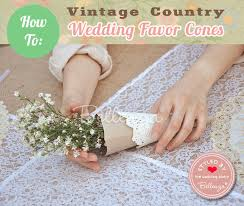 Favor Cones by How To Craft Favor Cones For A Vintage Country Wedding Theme