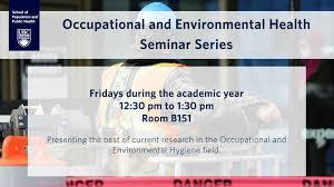 Seminar And Webinar Schedule Occupational And Environmental Health Oeh Seminars Of