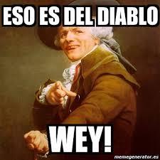 Memes Del Diablo - meme joseph ducreux eso es del diablo wey 3132179