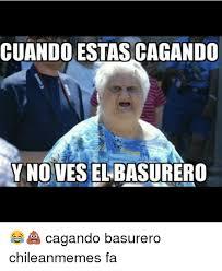 Chilean Memes - cuando estascagando y novesselbasurero cagando basurero