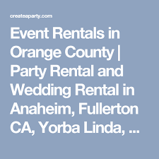 party rentals in orange county event rentals in orange county party rental and wedding rental