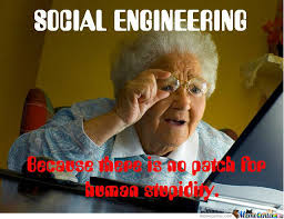 Engineering Meme - hackers use social engineering to breach confidential company