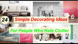 24 simple decorating ideas for who clutter