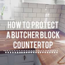 how to protect a butcher block countertop kitchen pinterest