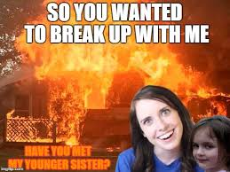 Disaster Girl Meme Generator - overly attached girlfriend with disaster girl meme generator imgflip