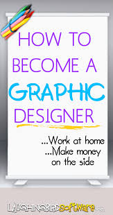 How To Become A Graphic Designer - Graphic designer work from home