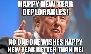 New Year Meme - happy new year deplorables no one one wishes happy new year