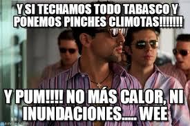 Pinches Memes - y si techamos todo tabasco y ponemos pinches on memegen