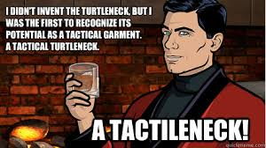 Turtleneck Meme - i didn t invent the turtleneck but i was the first to recognize its