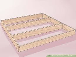 How To Build A King Platform Bed With Drawers by 3 Ways To Build A Wooden Bed Frame Wikihow