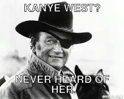 John Wayne Memes - nodak angler community