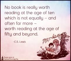 Age Love Quotes by No Book Is Really Worth Reading At The Age Of Ten Which Is Not