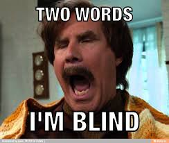 Anchorman 2 Quotes Blind 7 Problems All Glasses Wearers Know Too Well