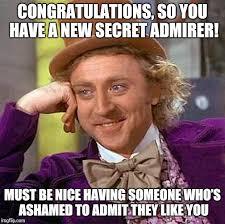 Secret Meme - love your secret admirer imgflip