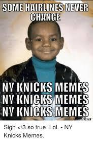 Memes New York - some hairlines never change nv knicks memes nv knicks memes ny