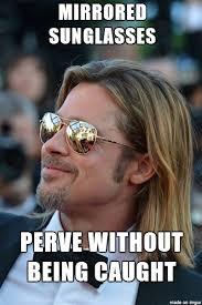 Meme Sunglasses - why all men wear mirrored sunglasses meme on imgur