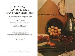 edition larousse cuisine the larousse gastronomique the encyclopedia of food wine