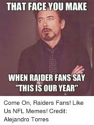 Raiders Suck Meme - 25 best memes about raiders raiders memes