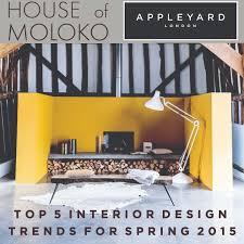 Top 5 Home Design Trends For 2015 Top 5 Interior Design Trends For Spring 2015 Appleyard Blog