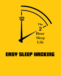 easy sleep hacking the 2hour sleep life pulsify