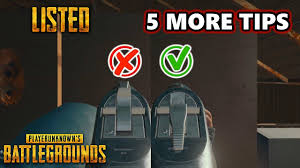 5 more tips listed playerunknown s battlegrounds gameplay