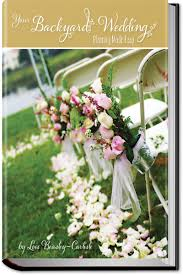 your backyard wedding planning made easy life made easy