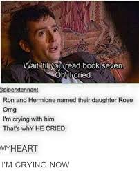 10th Doctor Meme - why 10th doctor cried reading harry potter doctorwhumour