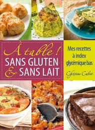 livre de cuisine sans gluten a table sans gluten et sans lait fiche diffusion dimedia