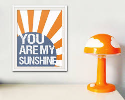 Prints For Kids Rooms by 92 Best You Are My Sunshine Images On Pinterest My Sunshine You