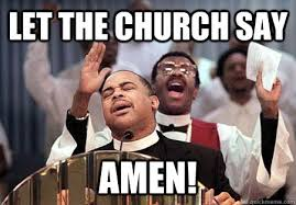 Say What Meme - let the church say amen memes