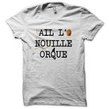 t shirt originaux homme tee shirt original t shirt rigolo ail l u0027oeuf nouille orque