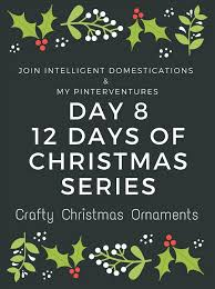 12 days of christmas ornaments days of christmas crafty christmas ornaments