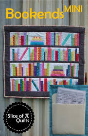 Bookshelf Quilt Pattern Slice Of Pi Quilts Bookends Mini Quilt
