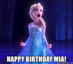 Frozen Birthday Meme - happy birthday mia frozen meme generator