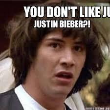 Justin Beiber Meme - meme maker you dont like justin bieber justin bieber