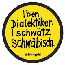 schwäbisch sprüche autoaufkleber i ben dialektiker i schwätz schwäbisch
