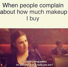 Buy All The Things Meme - 15 memes every makeup obsessed girl can relate to memes makeup