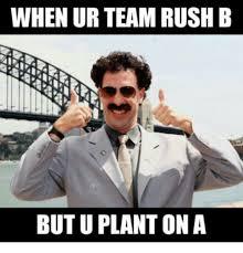 Rush Meme - when ur team rush b but u plant on a rush meme on conservative memes