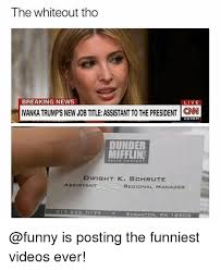 the whiteout tho breaking news live ivanka trumps new job title