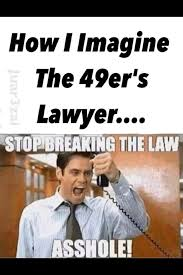 Stop Breaking The Law Meme - 22 meme internet how i imagine the 49 er s lawyer stop breaking