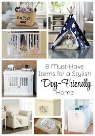 must have home items 8 must have items for a stylish dog friendly home the everyday dog mom