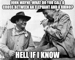 John Wayne Memes - john wayne quit meme imgflip