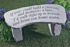 Engraved Garden Benches If Tears Could Build A Stairway Memorial Bench