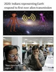Bobs Meme - 2020 indians representing earth respond to first even alien