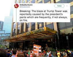 Fire Meme - trump tower caught on fire and it s already the hottest meme of 2018